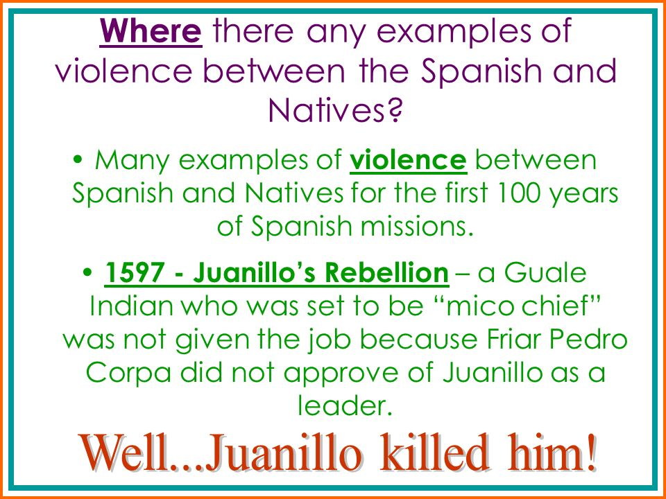 Where there any examples of violence between the Spanish and Natives