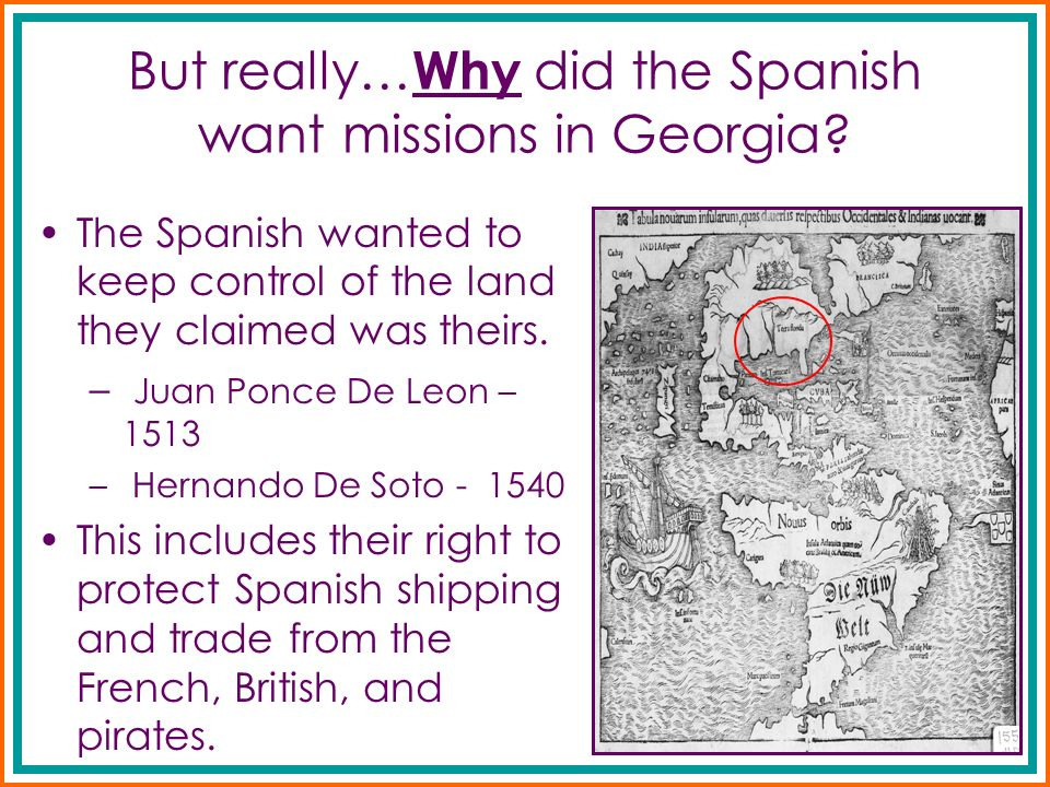 But really…Why did the Spanish want missions in Georgia