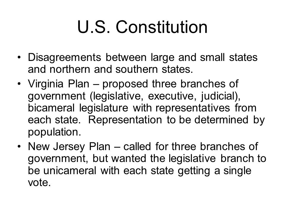 U.S. Constitution Disagreements between large and small states and northern and southern states.