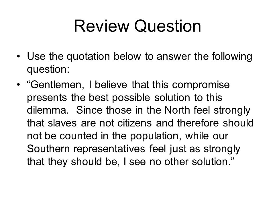 Review Question Use the quotation below to answer the following question:
