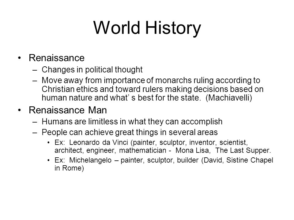 World History Renaissance Renaissance Man Changes in political thought