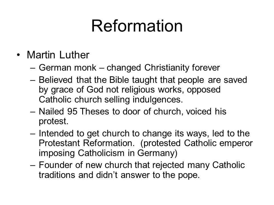 Reformation Martin Luther German monk – changed Christianity forever