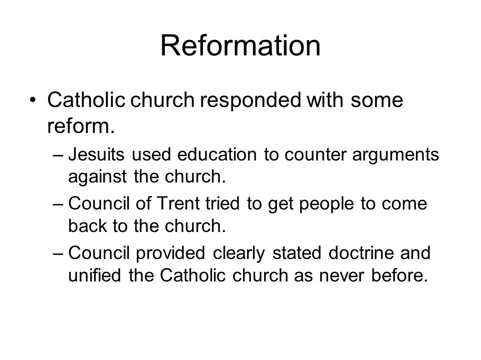 Reformation Catholic church responded with some reform.