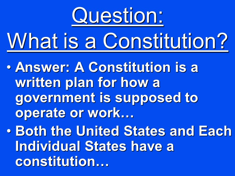 Question: What is a Constitution