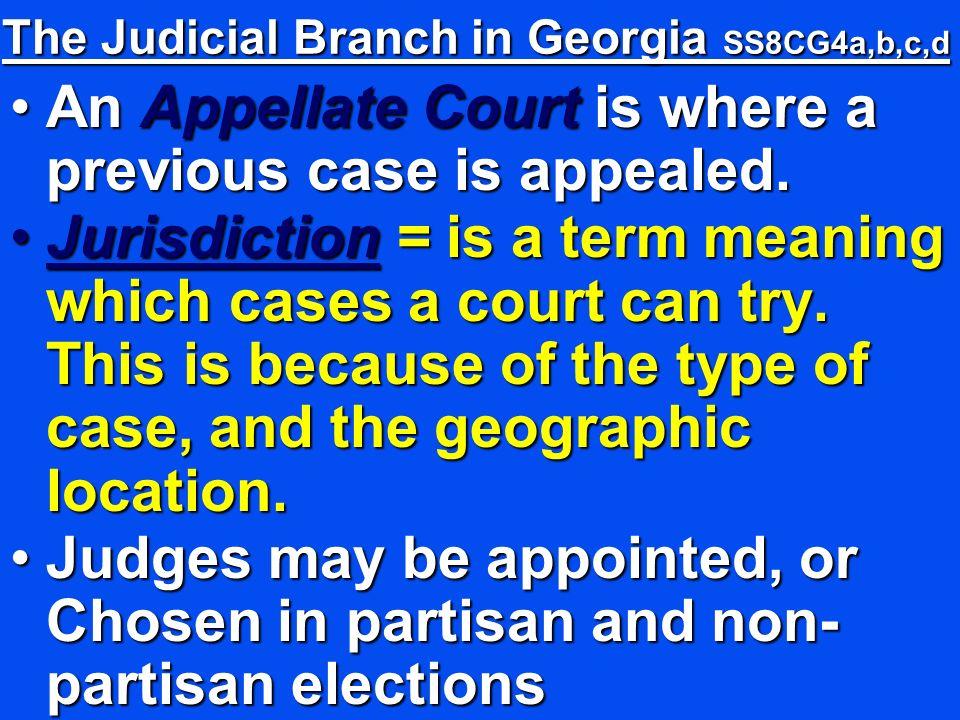 The Judicial Branch in Georgia SS8CG4a,b,c,d