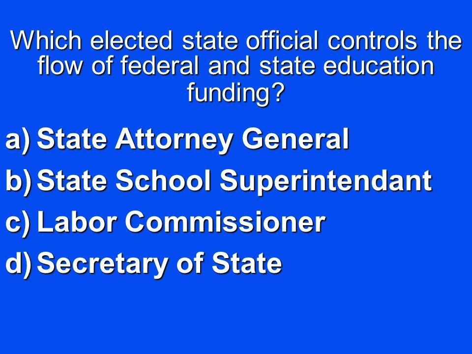 State Attorney General State School Superintendant Labor Commissioner