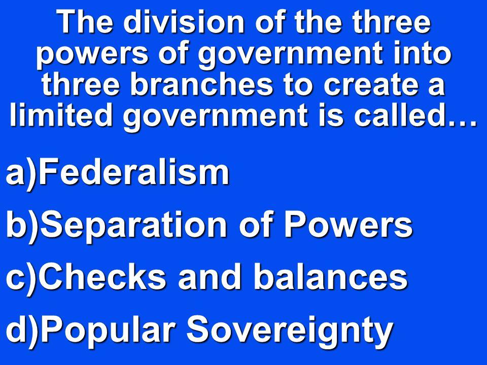 Federalism Separation of Powers Checks and balances