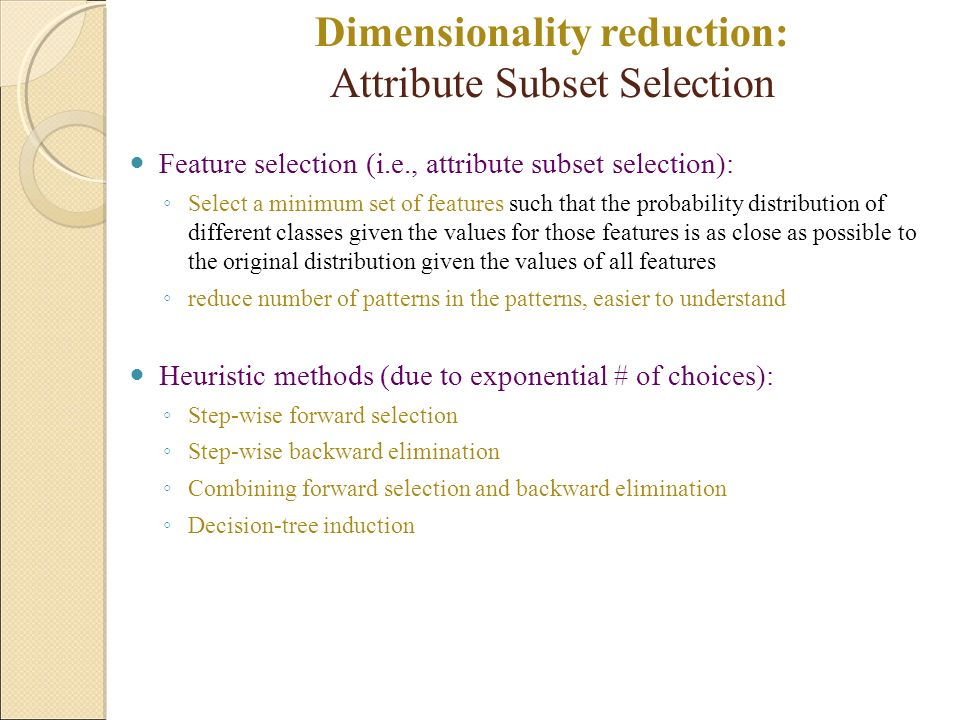 Dimensionality reduction: Attribute Subset Selection