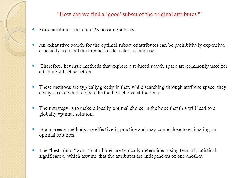 How can we find a 'good' subset of the original attributes