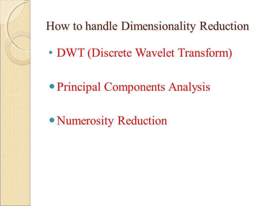 How to handle Dimensionality Reduction