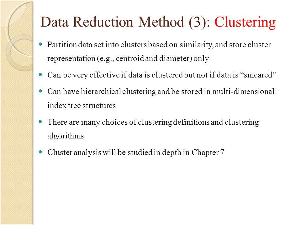 Data Reduction Method (3): Clustering