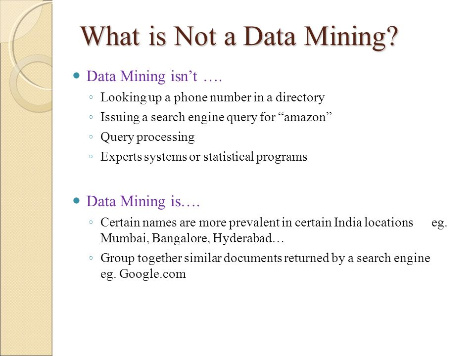 What is Not a Data Mining