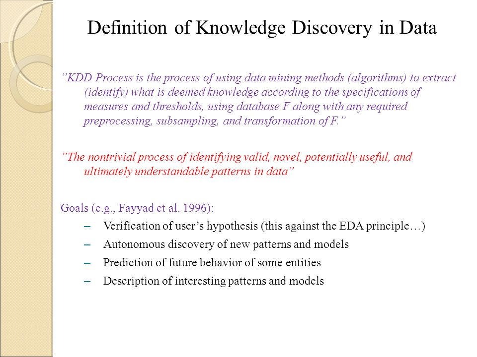 Definition of Knowledge Discovery in Data