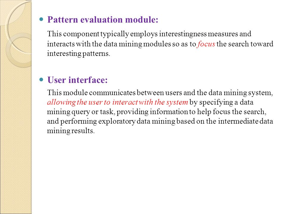 Pattern evaluation module: