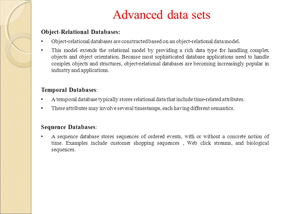 Advanced data sets Object-Relational Databases: Temporal Databases: