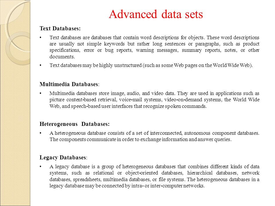Advanced data sets Text Databases: Multimedia Databases: