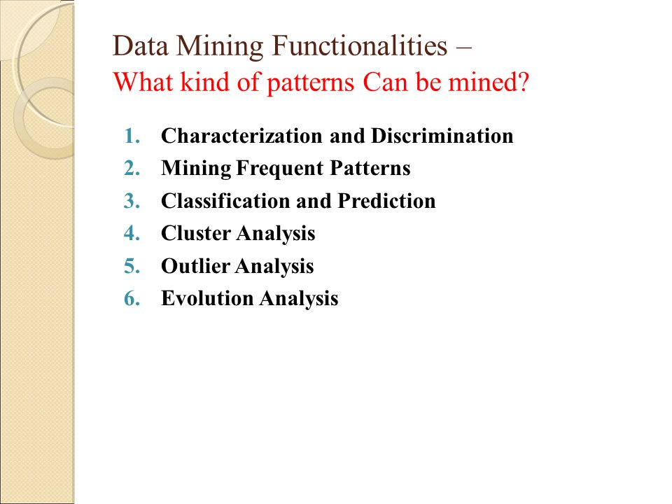 Data Mining Functionalities – What kind of patterns Can be mined