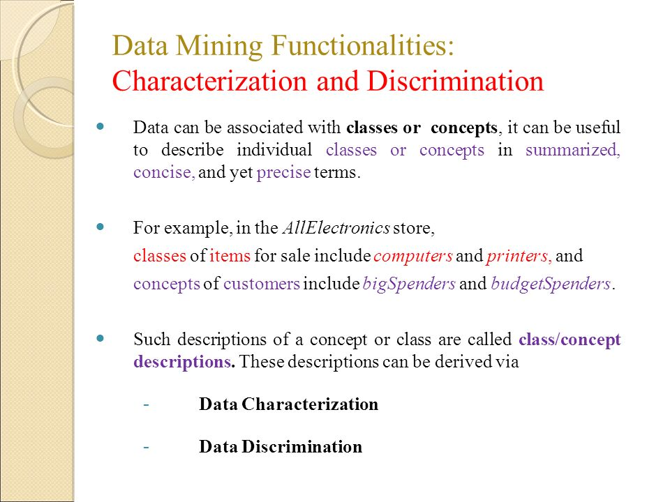 Data Mining Functionalities: Characterization and Discrimination