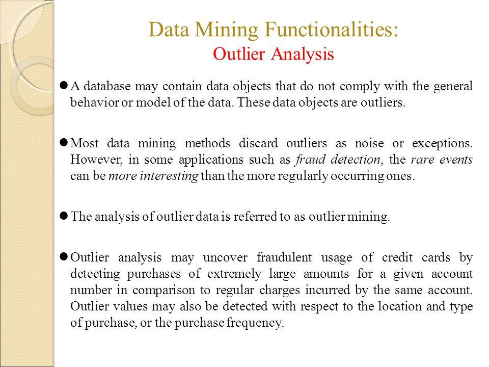 Data Mining Functionalities: Outlier Analysis
