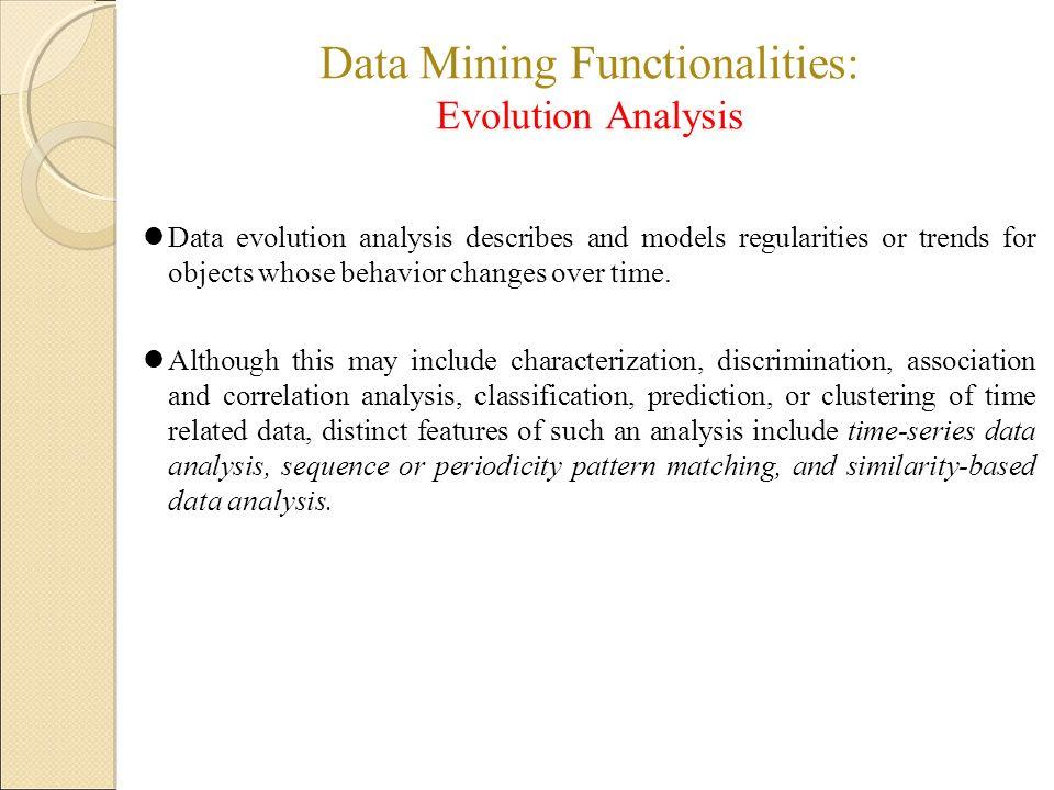 Data Mining Functionalities: Evolution Analysis