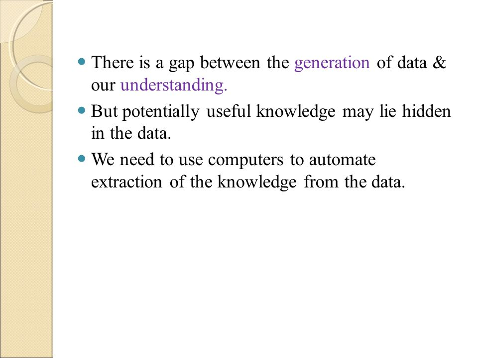 There is a gap between the generation of data & our understanding.