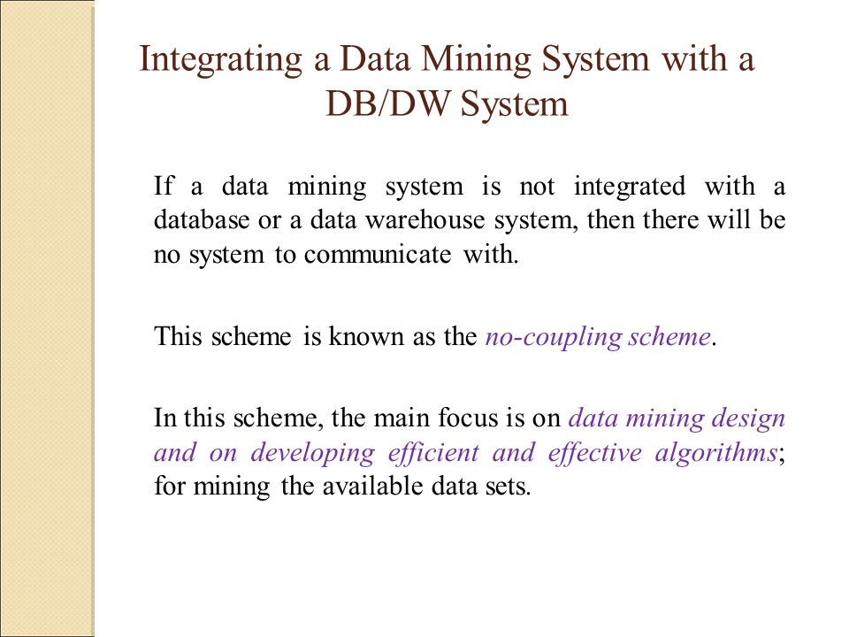 Integrating a Data Mining System with a DB/DW System