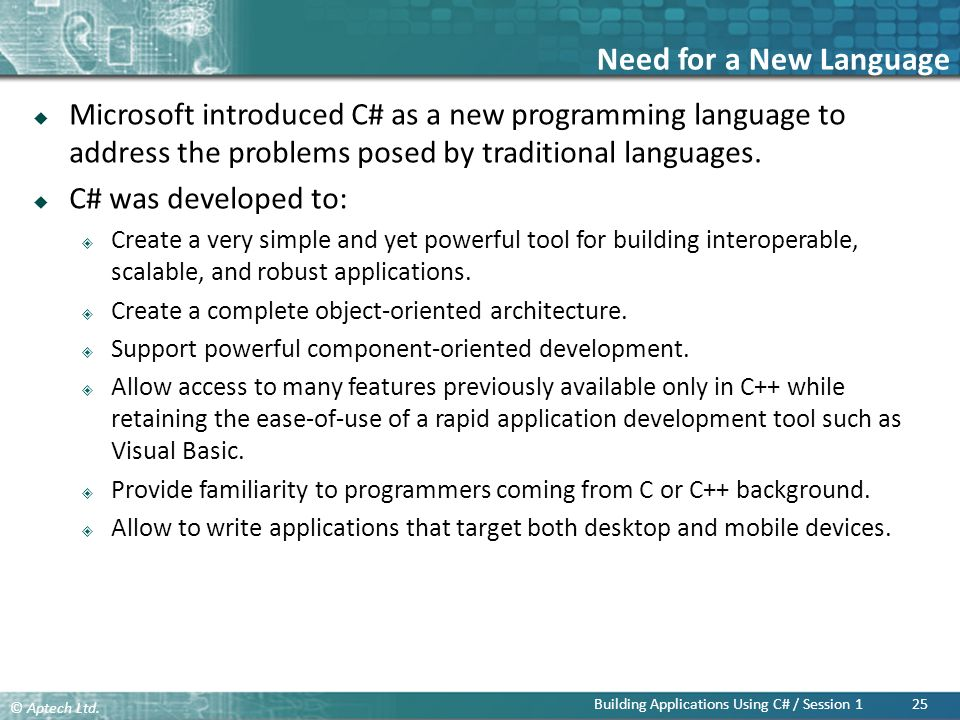 Need for a New Language Microsoft introduced C# as a new programming language to address the problems posed by traditional languages.