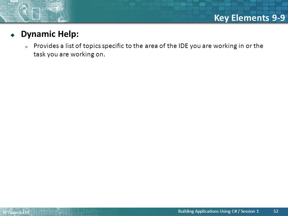 Key Elements 9-9 Dynamic Help: