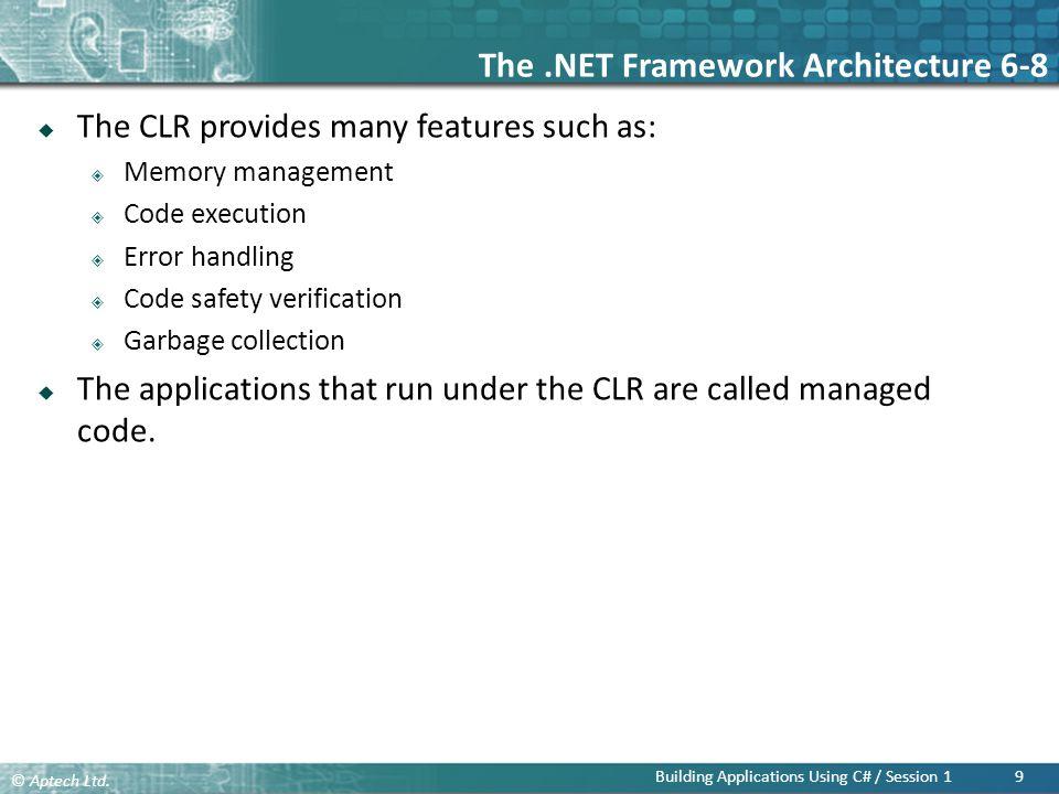 The .NET Framework Architecture 6-8