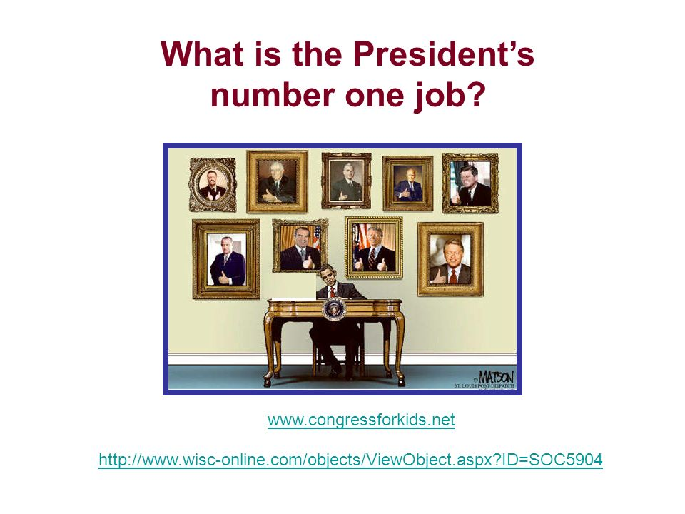 What is the President's number one job