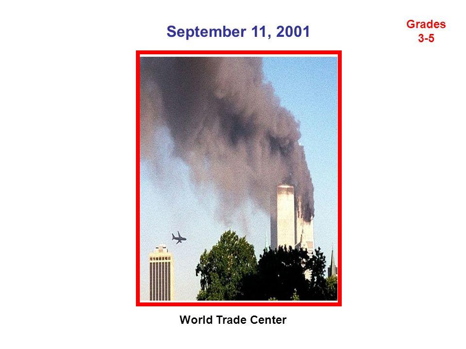 September 11, 2001 Grades 3-5 World Trade Center