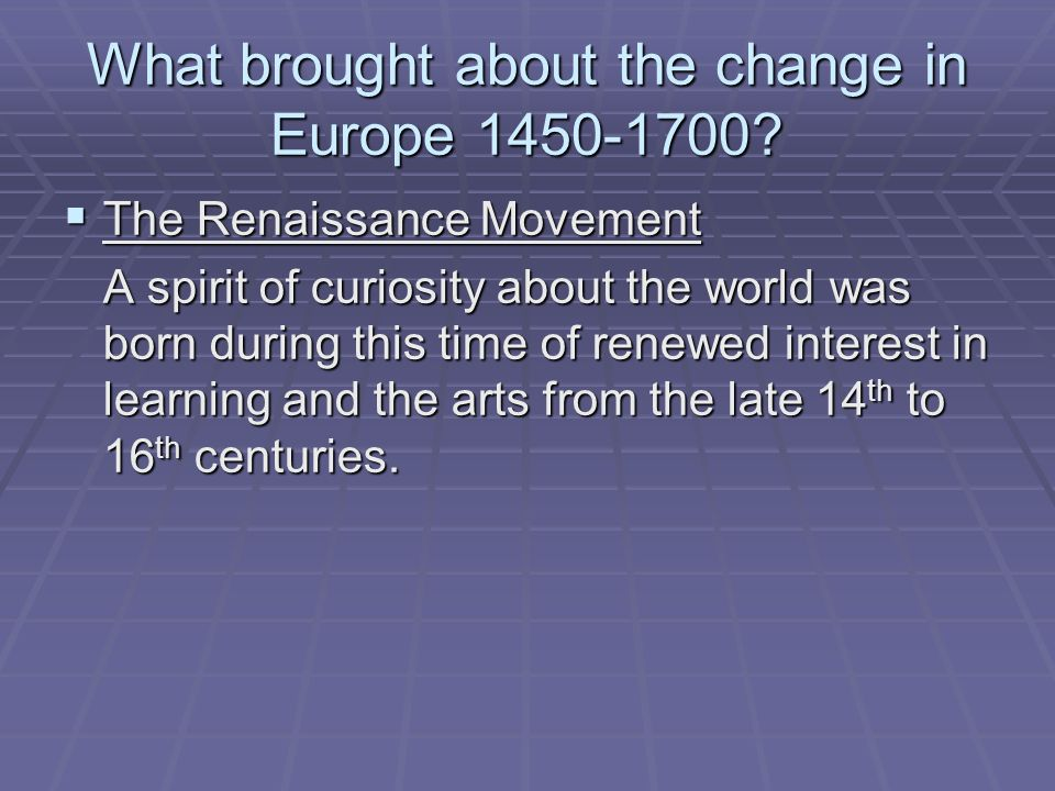 What brought about the change in Europe 1450-1700