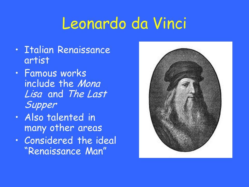 Leonardo da Vinci Italian Renaissance artist