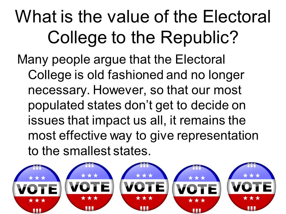 What is the value of the Electoral College to the Republic