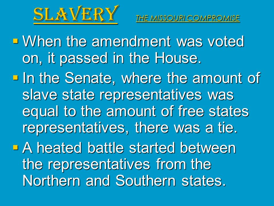SLAVERY THE MISSOURI COMPROMISE