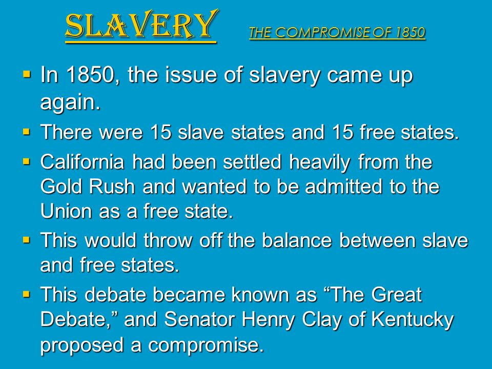 SLAVERY THE COMPROMISE OF 1850