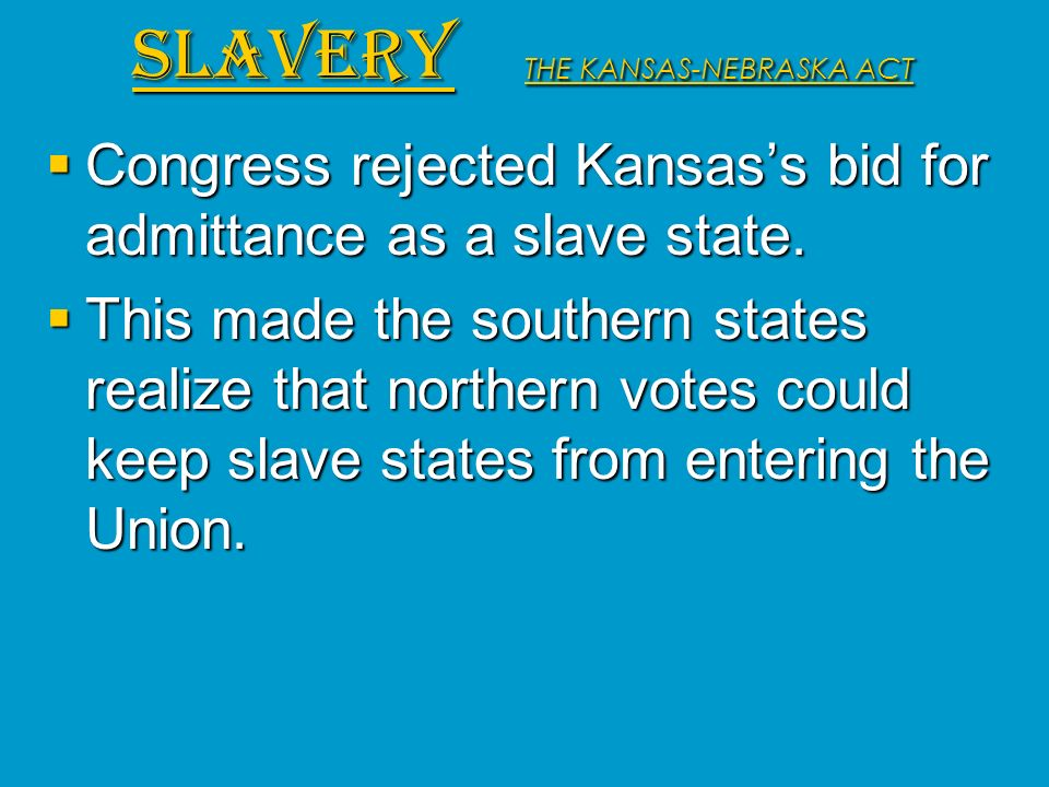 SLAVERY THE KANSAS-NEBRASKA ACT