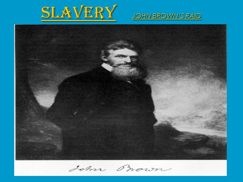 SLAVERY JOHN BROWN'S RAID
