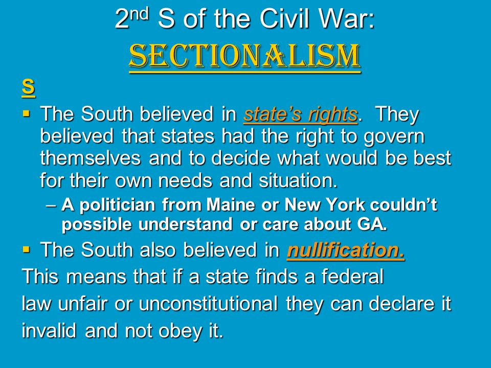 2nd S of the Civil War: SECTIONALISM