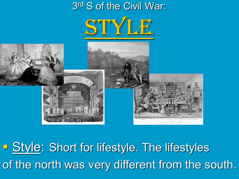 3rd S of the Civil War: STYLE