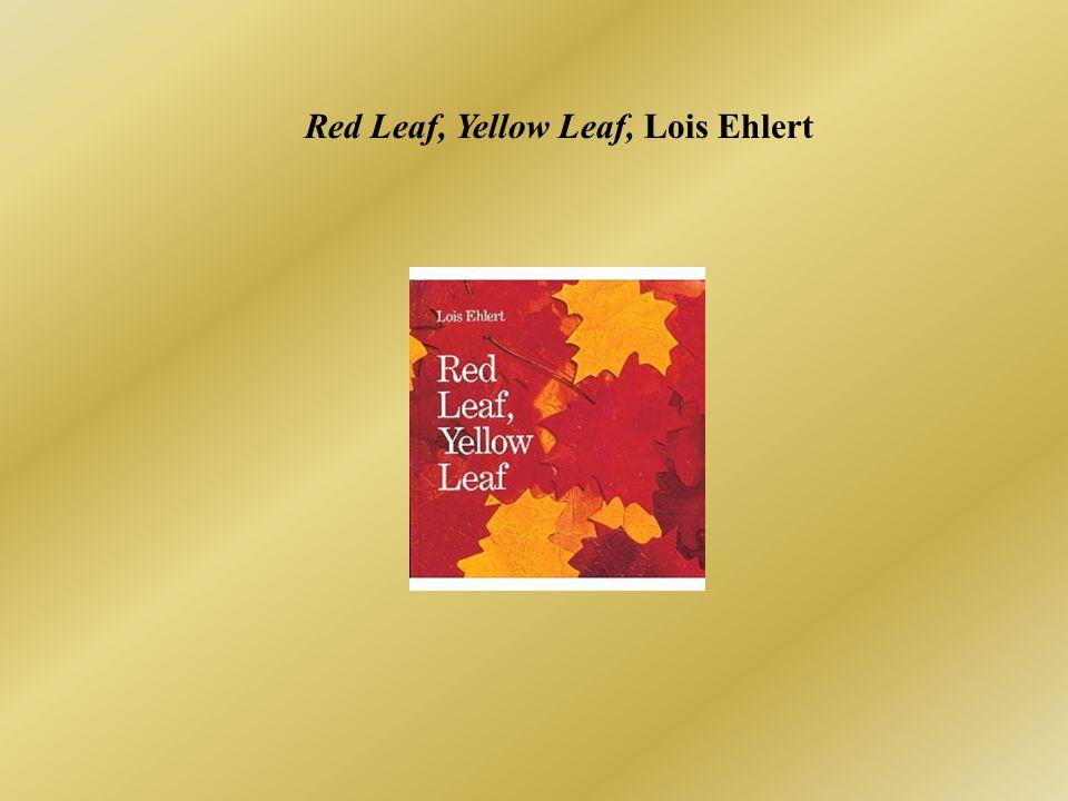 Red Leaf, Yellow Leaf, Lois Ehlert