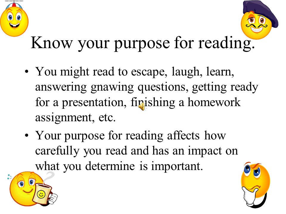 Know your purpose for reading.