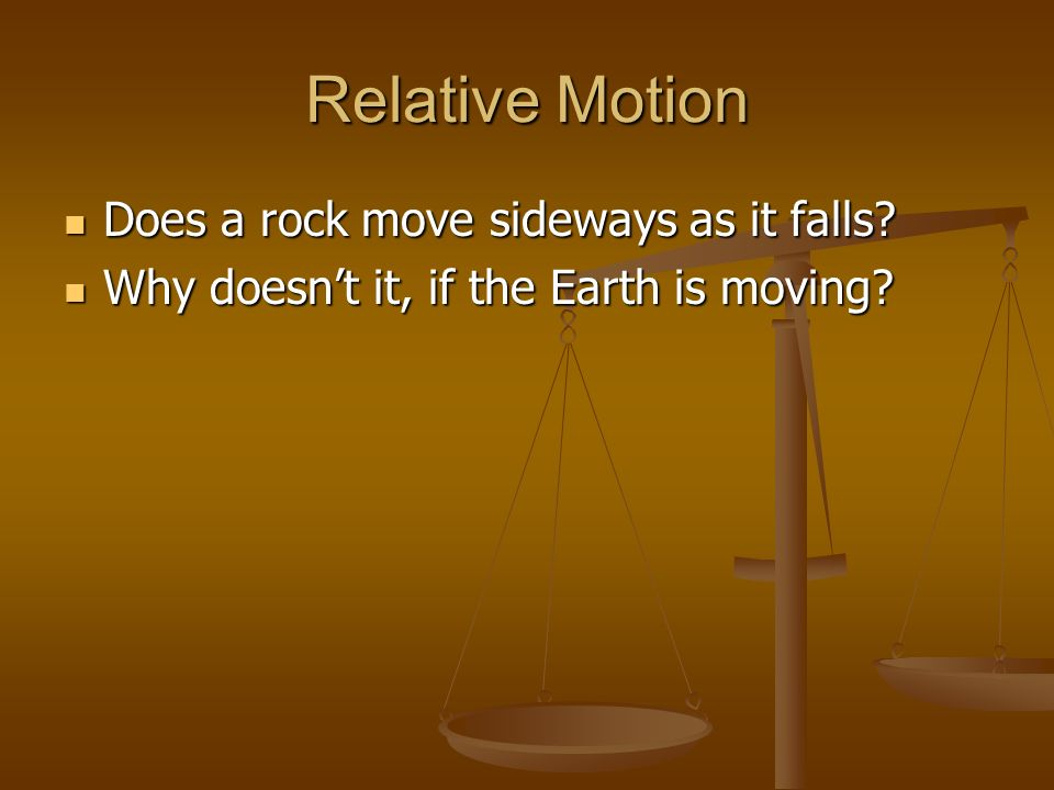 Relative Motion Does a rock move sideways as it falls