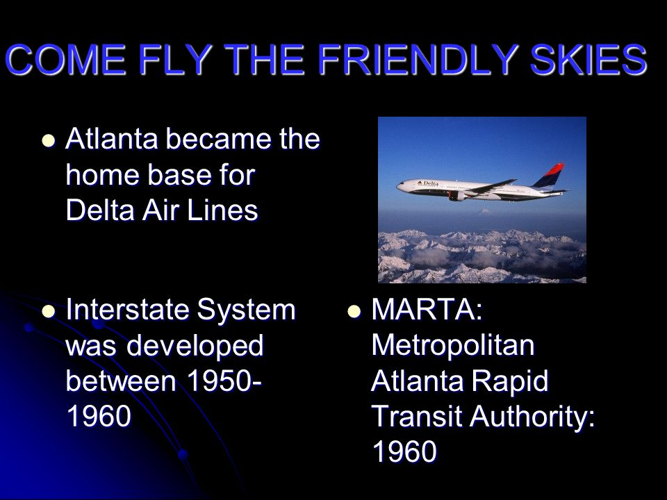 COME FLY THE FRIENDLY SKIES