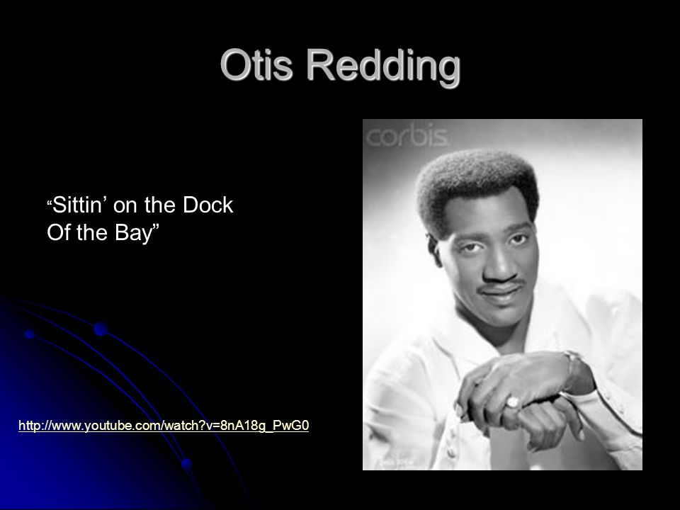 Otis Redding Of the Bay Sittin' on the Dock