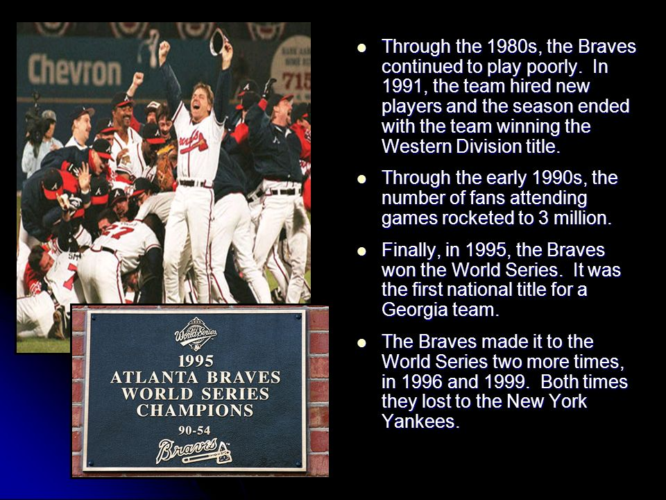 Through the 1980s, the Braves continued to play poorly