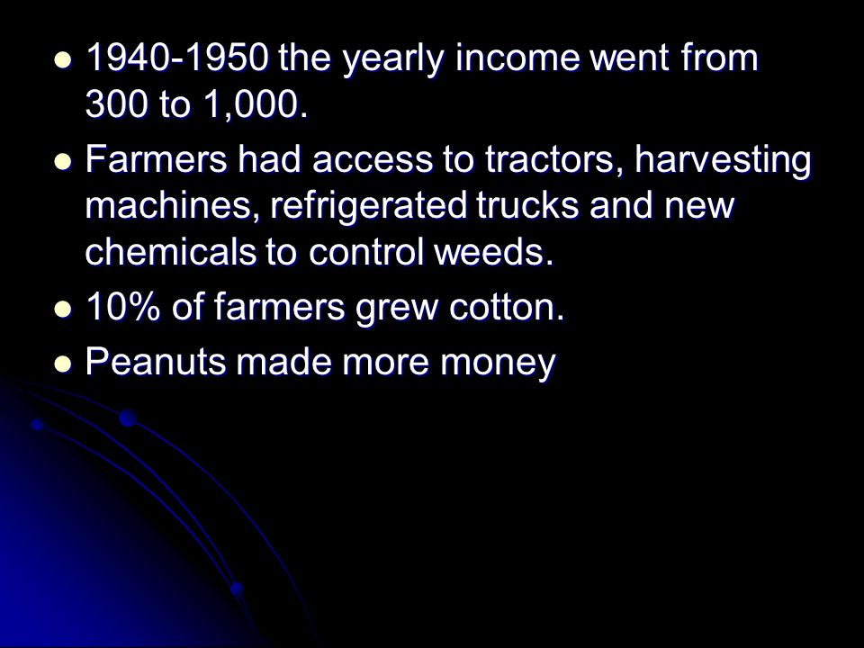 1940-1950 the yearly income went from 300 to 1,000.