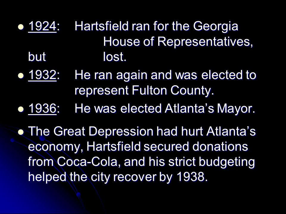 1924:. Hartsfield ran for the Georgia. House of Representatives, but