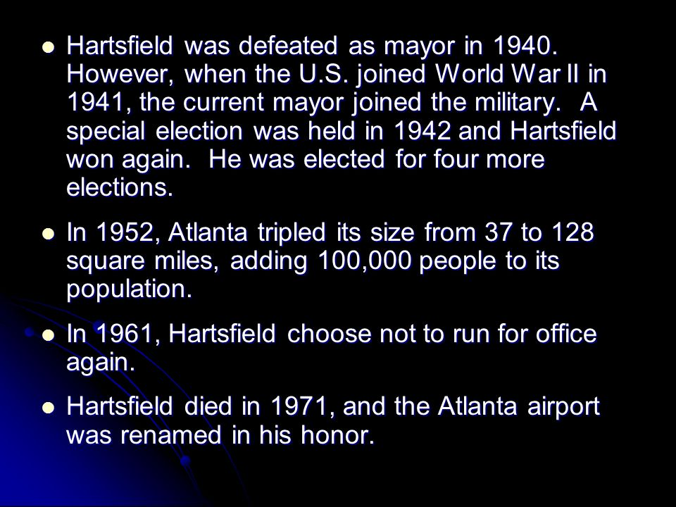 Hartsfield was defeated as mayor in 1940. However, when the U. S