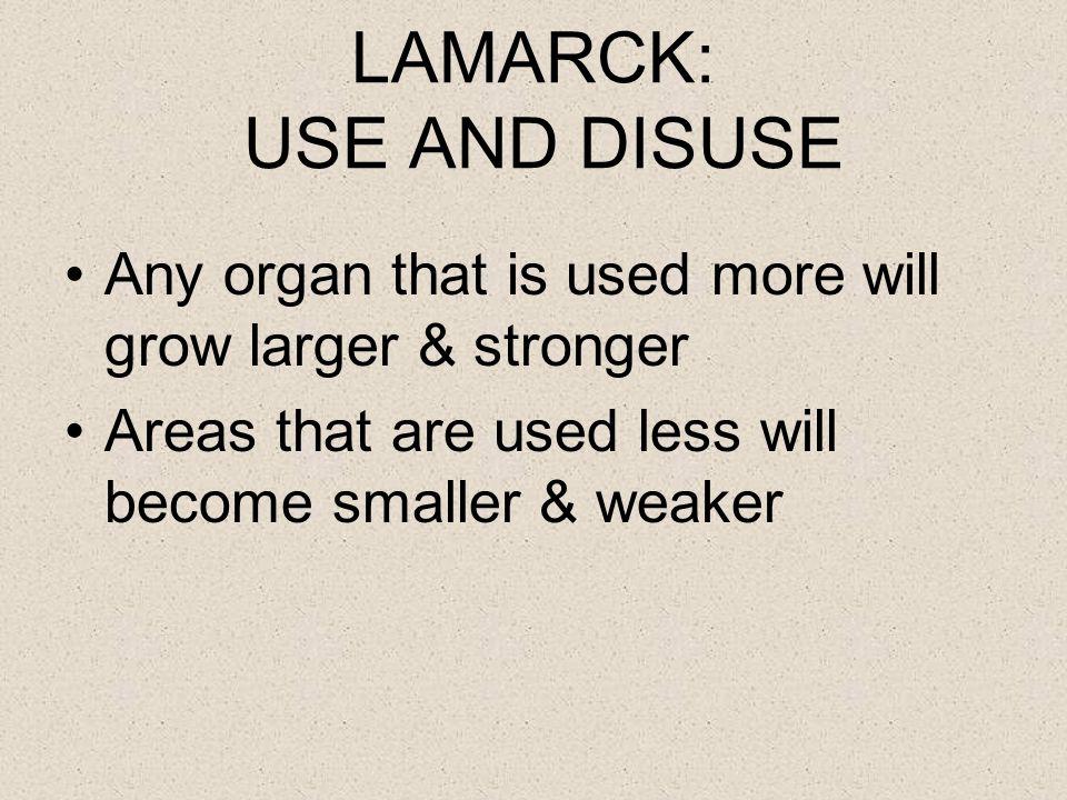 LAMARCK: USE AND DISUSE